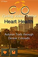 Heart Health. Autumn Trails Through Denver Colorado. Indoor Cycling Training / Spinning Fitness and Workout Videos