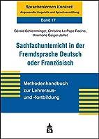 Sachfachunterricht in der Fremdsprache Deutsch oder Franzoesisch: Methodenhandbuch zur Lehreraus- und -fortbildung