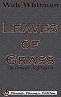 Leaves of Grass: The Original 1855 Edition (Chump Change Edition)