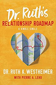 Dr. Ruth's Relationship Roadmap (Kindle Sin