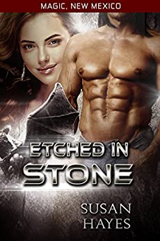 Etched In Stone (Magic, New Mexico Book 4) by [Hayes, Susan]