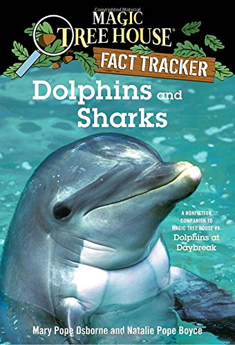 Dolphins and Sharks: A Nonfiction Companion to Magic Tree House #9: Dolphins at Daybreak (Magic Tree House (R) Fact Tracker)の詳細を見る