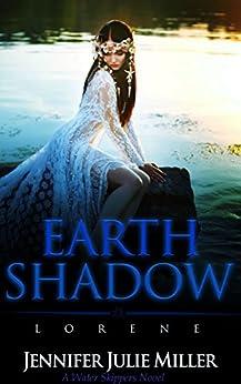 Earth Shadow: Lorene (Water Skippers Book 3) by [Miller, Jennifer Julie]