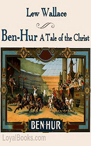 Ben Hur, A Tale of the Christ [Oxford world's classics] (Annotated) (English Edition)