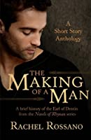 The Making of a Man: A Short Story Anthology (Novels of Rhynan)