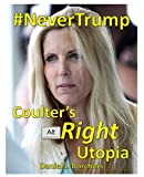 #NeverTrump: Coulter's Alt-Right Utopia (English Edition)