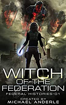 Witch Of The Federation (Federal Histories Book 1) by [Anderle, Michael]