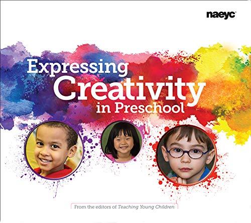 Download Expressing Creativity in Preschool (Preschool Teacher's Library of Playful Practice) 193811308X