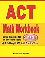 ACT Math Workbook 2019 & 2020: Extra Practice for an Excellent Score + 2 Full Length GED Math Practice Tests