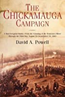 The Chickamauga Campaign: A Mad Irregular Battle: From the Crossing of Tennessee River Through the Second Day, August 22 - September 19, 1863