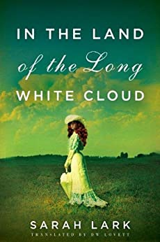 In the Land of the Long White Cloud (In the Land of the Long White Cloud saga Book 1) by [Lark, Sarah]