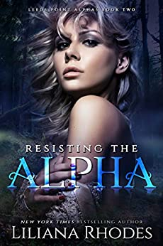 Resisting The Alpha (The Crane Curse Book 2) by [Rhodes, Liliana]
