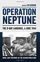 Operation Neptune: The D-Day Landings, 6 June 1944 (Naval Staff Histories of the Second World War)