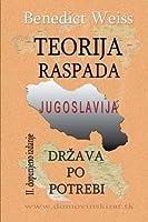 Teorija Raspada, Jugoslavija: Drzava Po Potrebi