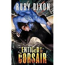 Enticed By The Corsair: A SciFi Alien Romance (Corsairs Book 3)