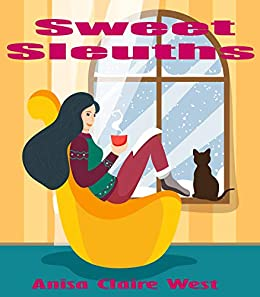Sweet Sleuths: Culinary Cozy Mystery Box Set Collection by [West, Anisa Claire]