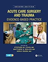 Acute Care Surgery and Trauma: Evidence-Based Practice, Second Edition