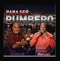 Para Ser Rumbero (feat. Frankie Morales)【CD】 [並行輸入品]