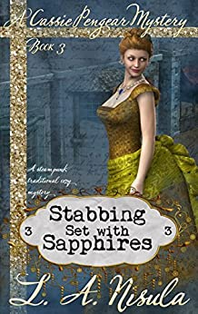 [Nisula, L. A.]のStabbing Set with Sapphires (Cassie Pengear Mysteries Book 3) (English Edition)