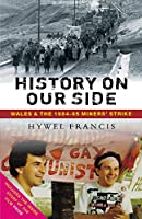 History on Our Side: Wales and the 1984-85 Miners' Strike