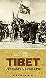 Tibet: Die wahre Geschichte