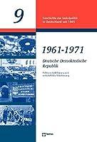 Deutsche Demokratische Republik 1961-1971: Politische Stabilisierung Und Wirtschaftliche Mobilisierung (Geschichte Der Sozialpolitik in Deutschland Seit 1945)
