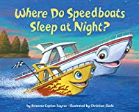 WHERE DO SPEEDBOATS SLEEP AT N