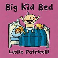 Big Kid Bed (Leslie Patricelli board books)