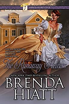 The Runaway Heiress (The Seven Saints Hunt Club Book 2) by [Hiatt, Brenda]