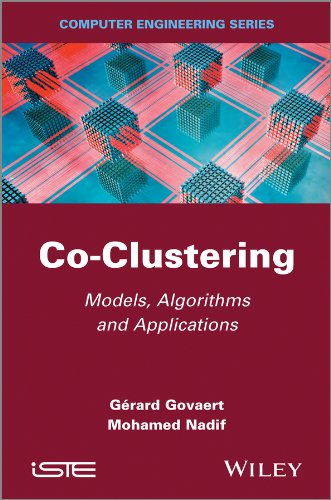 Download Co-Clustering: Models, Algorithms and Applications (Computer Engineering) 1848214731