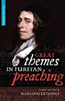 Great Themes in Puritan Preaching (Evangelical Heritage)
