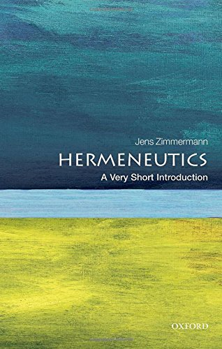 Download Hermeneutics: A Very Short Introduction (Very Short Introductions) 0199685355