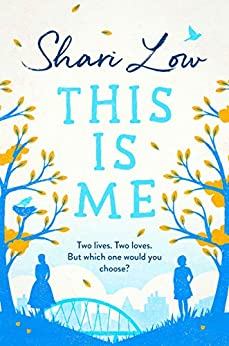 This is Me: gripping and heartwrenching novel perfect for summer reading by [Low, Shari]