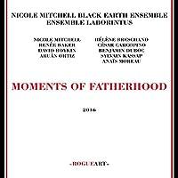 Moments of Fatherhood