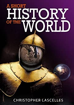 A Short History of the World by [Lascelles, Christopher]