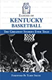 Echoes of Kentucky Basketball: The Greatest Stories Ever Told (Echoes of…)