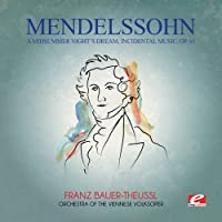 Mendelssohn: A Midsummer Nights Dream Incidental