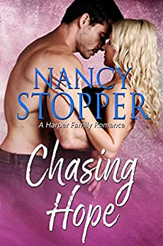 Chasing Hope: A Small Town Second Chance Romance (Harper Family Series Book 2) by [Stopper, Nancy]