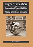 Higher Education and International Student Mobility in the Global Knowledge Economy (English Edition)