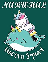 Narwhal Unicorn Squad: Amazing Notebook for all ages Unicorn lover (Composition Book, Journal) (8.5 x 11 Large)