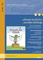 »Frosch im Glueck« von Max Velthuijs: Ideen und Materialien zum Einsatz des Bilderbuchs in Kindergarten und Grundschule
