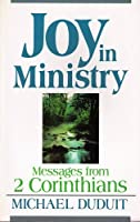 Joy in Ministry: Messages from Second Corinthians