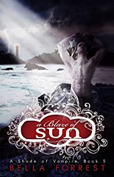 A Shade of Vampire 5: A Blaze of Sun by [Forrest, Bella]