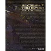 FRONT MISSION WORLD HISTORICA―REPORT OF CONFLICTS 1970‐2121