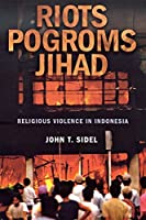 Riots, Pogroms, Jihad: Religious Violence in Indonesia by John T. Sidel(2006-11-02)