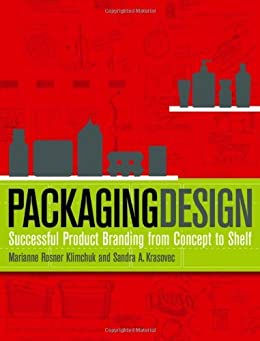 Packaging Design: Successful Product Branding from Concept to Shelf by [Klimchuk, Marianne R., Krasovec, Sandra A.]