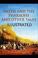 Smith and the Pharaohs, And Other Tales Illustrated