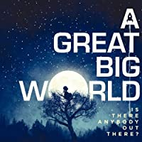 Is There Anybody Out There? by GREAT BIG WORLD (2014-06-25)