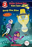 Deep-sea Dive (Scholastic Readers: Magic School Bus Rides Again)