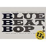 BLUE BEAT BOP! REISSUED EDITION